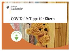 Covid 19 Tipps für Eltern©Bundesanstalt der Bevölkerungsschutz